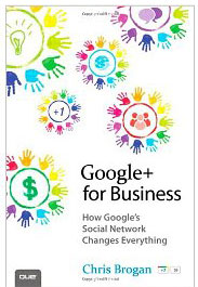 Google+ for Business: How Google's Social Network Changes Everything image